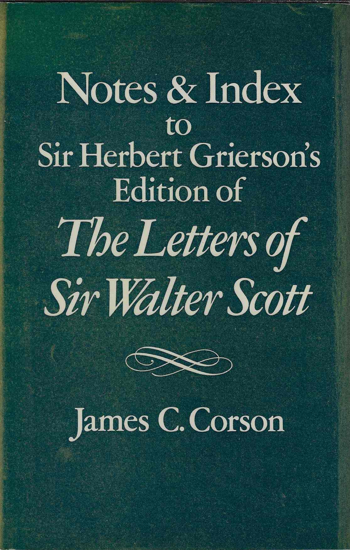 Image for Notes and Index to Sir Herbert Grierson's Edition of the Letters of Sir Walter Scott Notes & Index to Sir Herbert J. C. Grierson's Edition