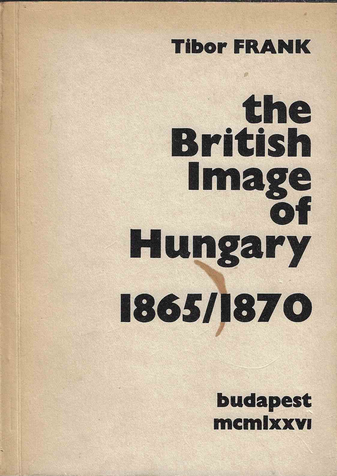 Image for The British Image of Hungary 1865/1870