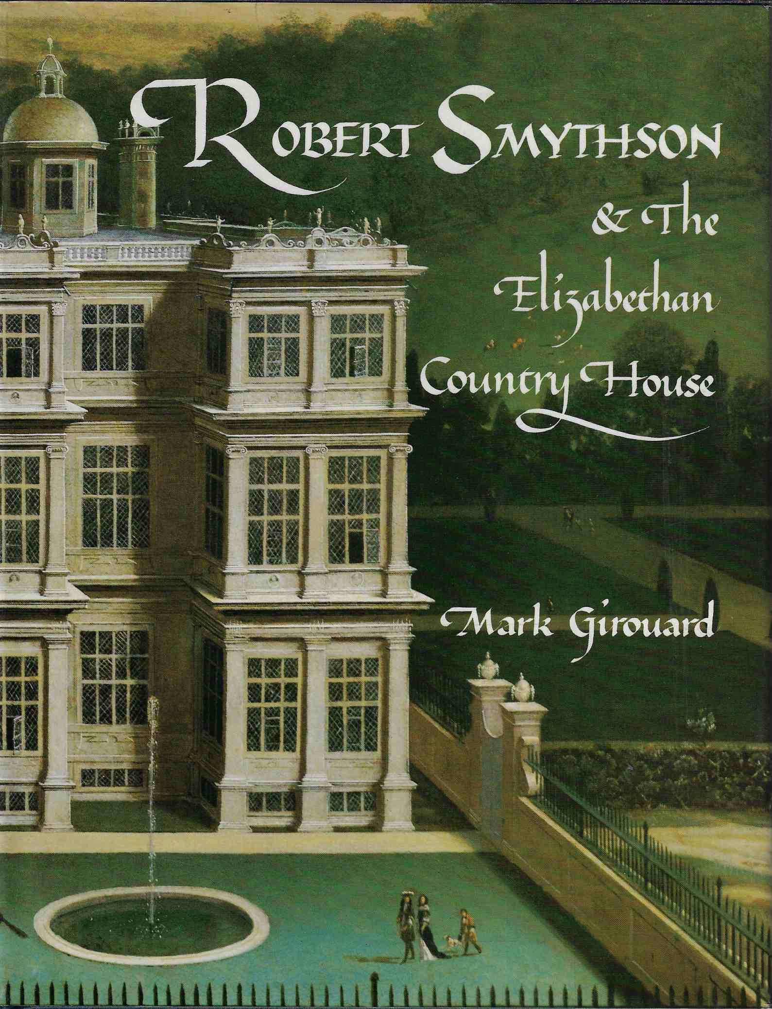 Image for Robert Smythson and the Elizabethan Country House