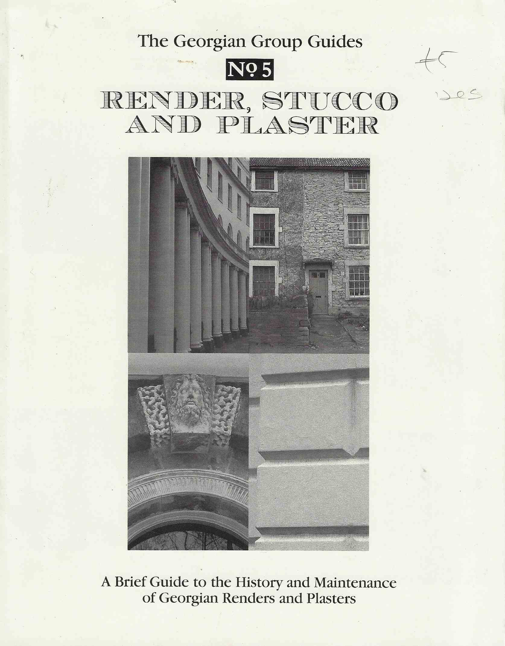 Image for Render, Stucco and Plaster A Brief Guide to the History and Maintenance of Georgian Renders and Plasters