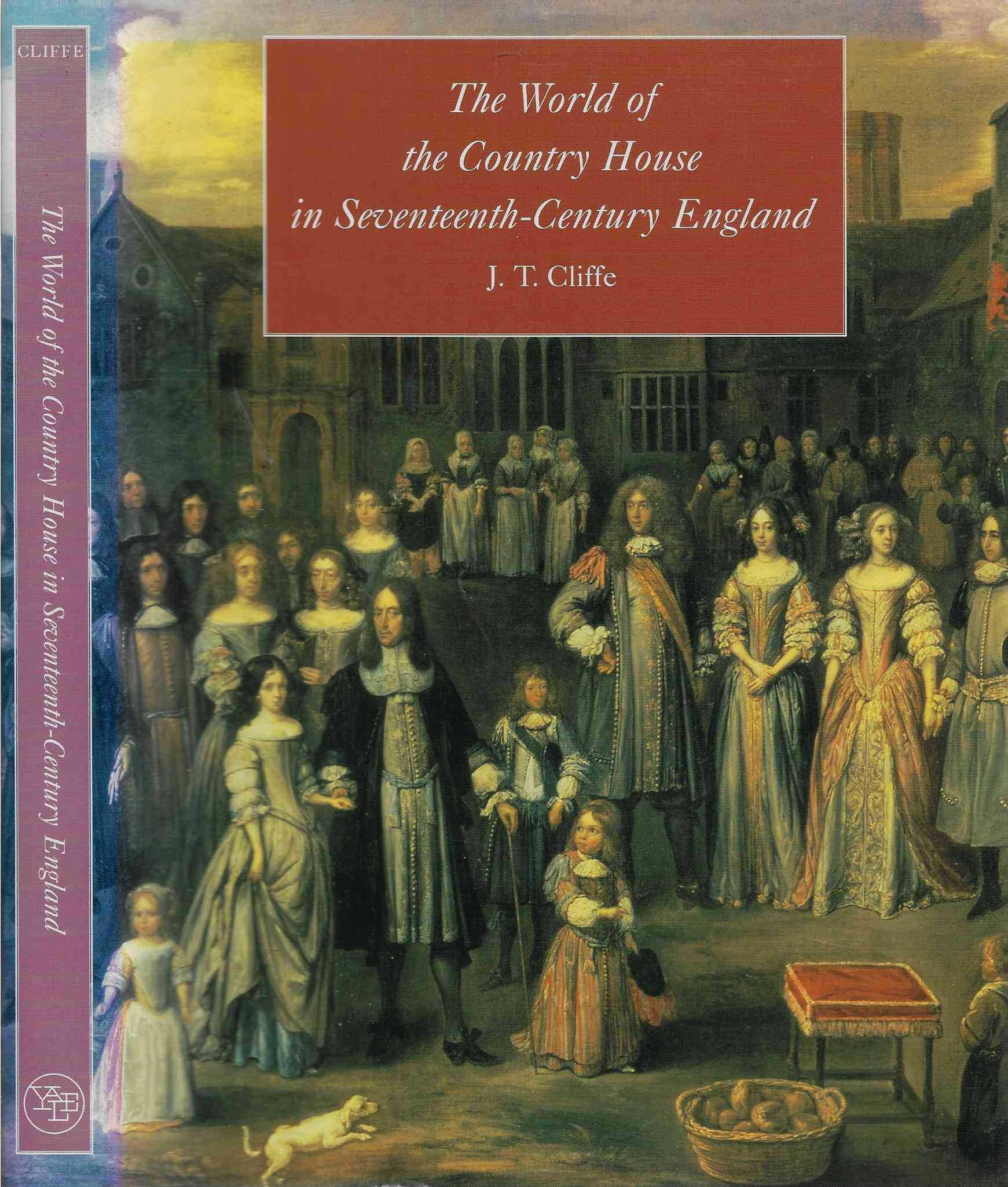Image for The World of the Country House in Seventeenth-Century England