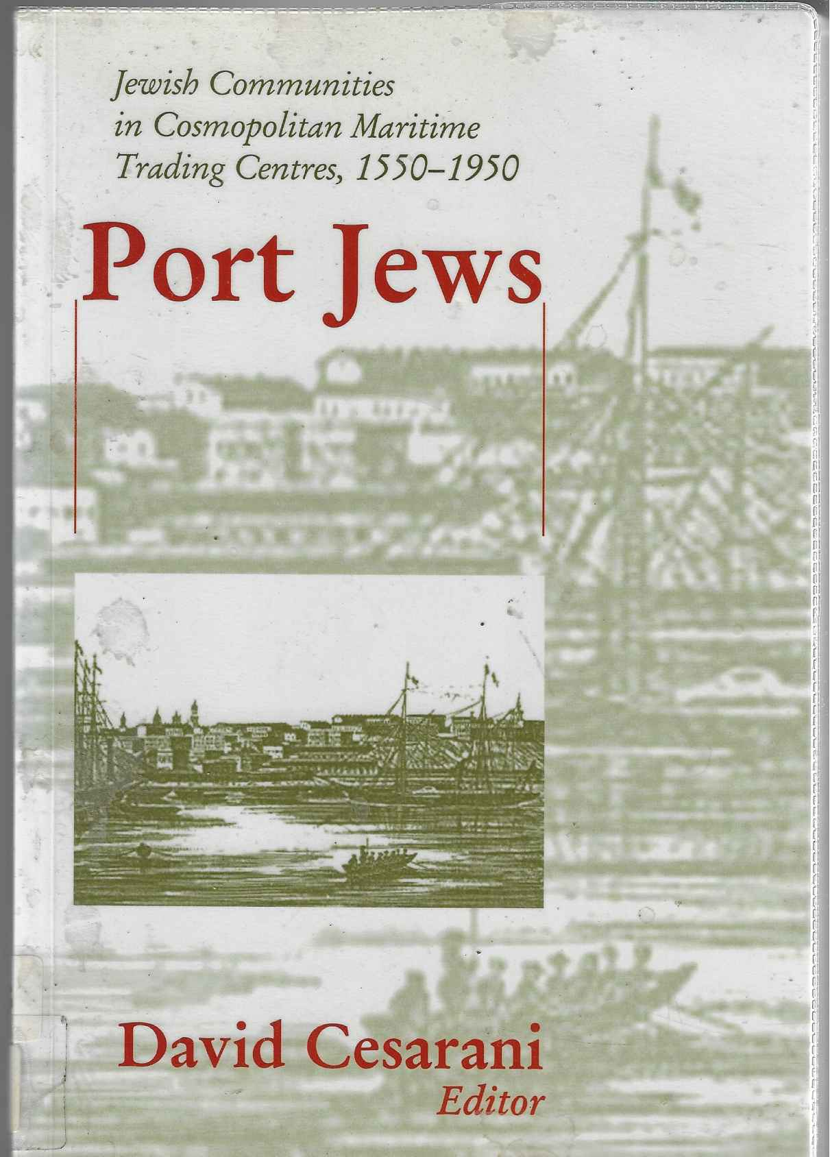 Image for Port Jews Jewish Communities in Cosmopolitan Maritime Trading Centres, 1550-1950