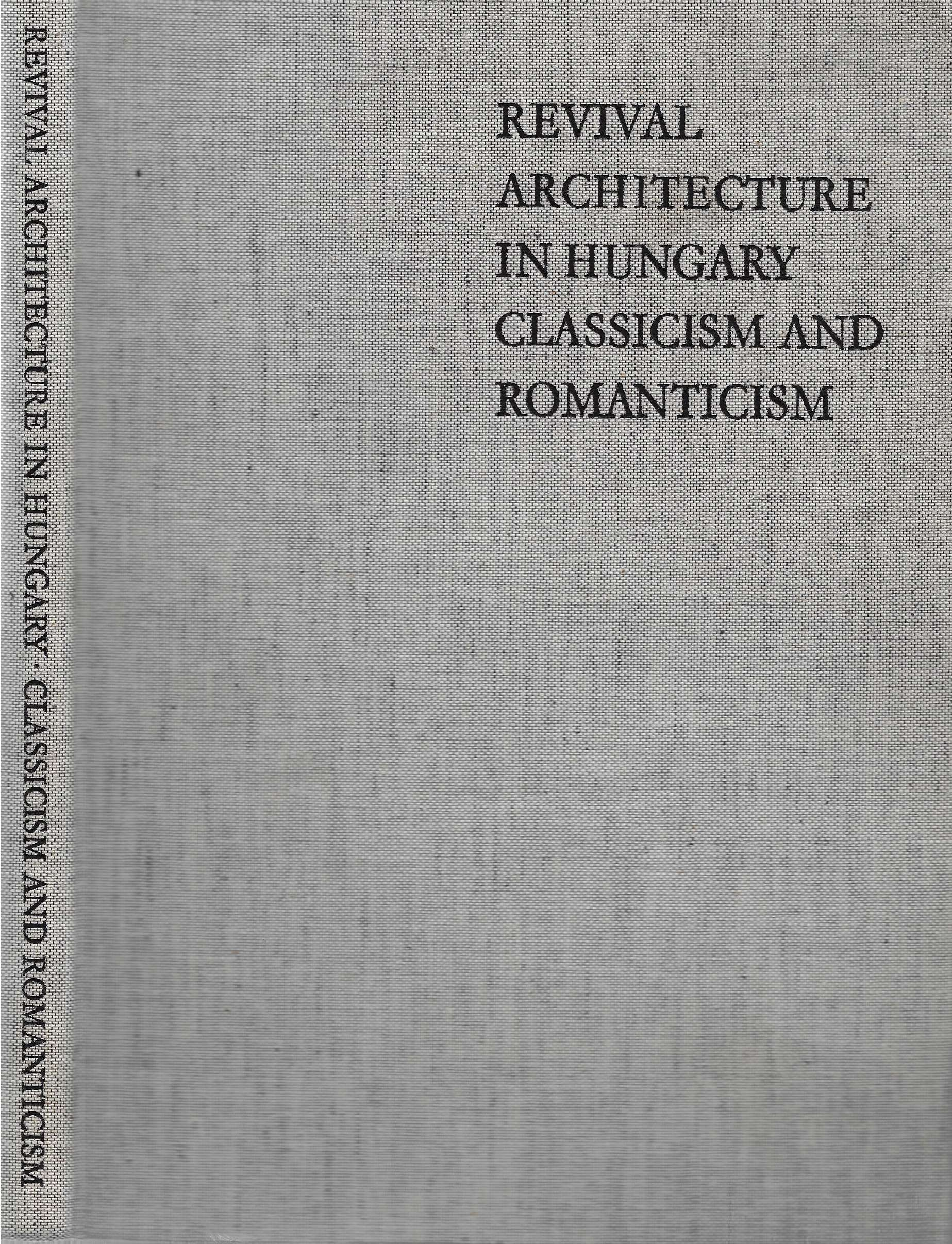 Image for Revival Architecture in Hungary Classicism and Romanticism
