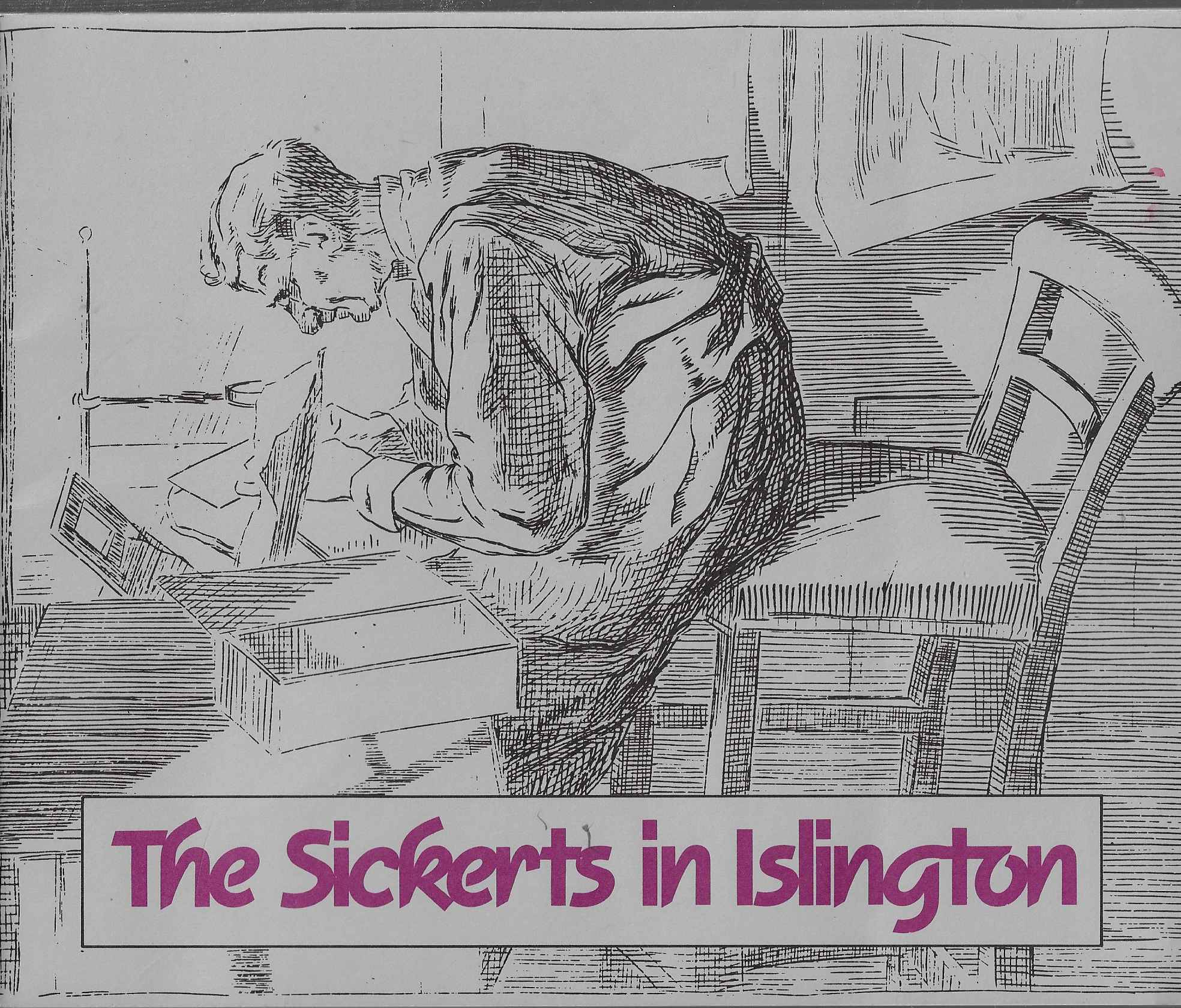 Image for The Sickerts in Islington Catalogue of the Works of Walter Sickert, Thrse Lessore, and Thier Families in Islington Libraries Local History Collection