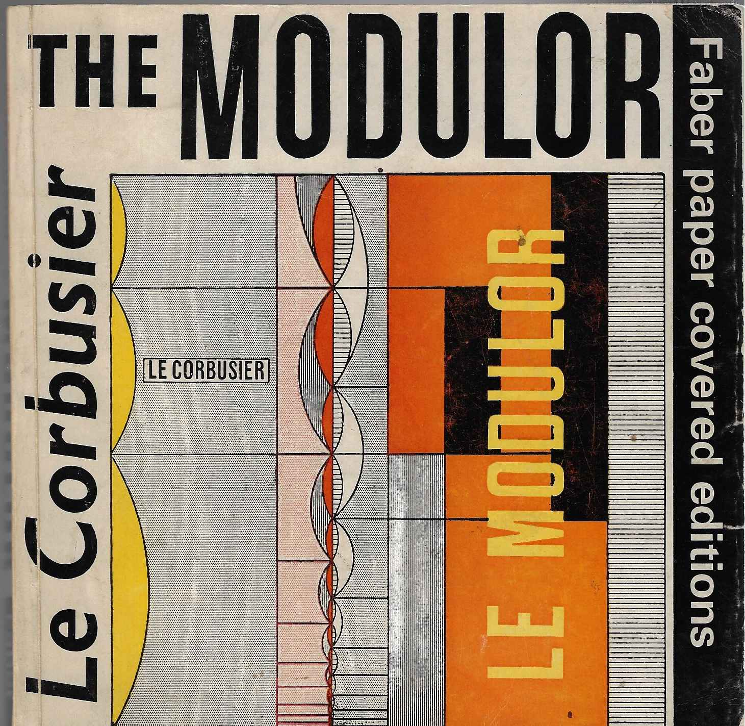Image for The Modulor A Harmonious Measure to the Human Scale Universally Applicable to Architecture and Mechanics