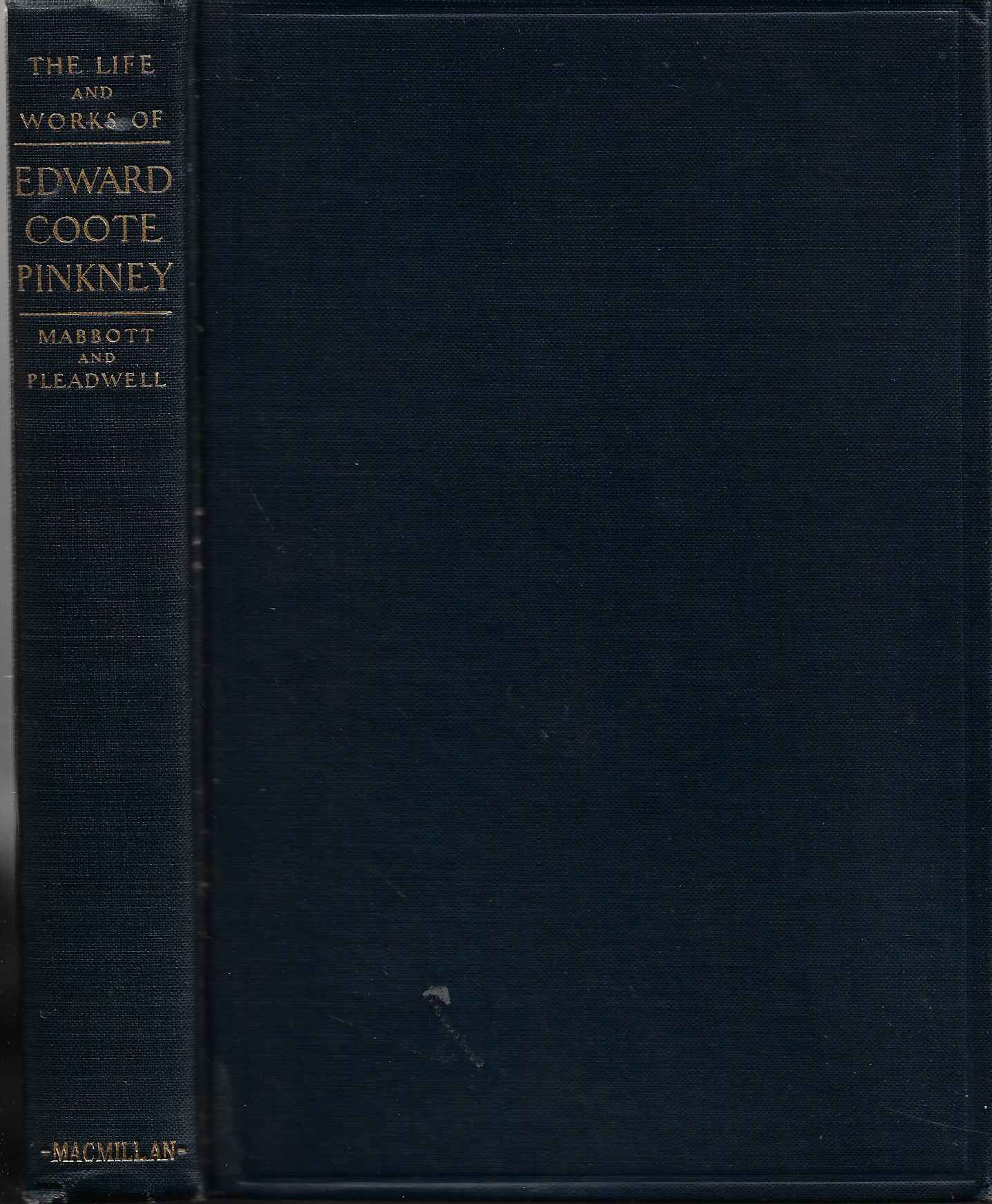 Image for The Life and Works of Edward Coote Pinkney A Memoir and Complete Text of his Literary Prose, Including Much Never Before Published