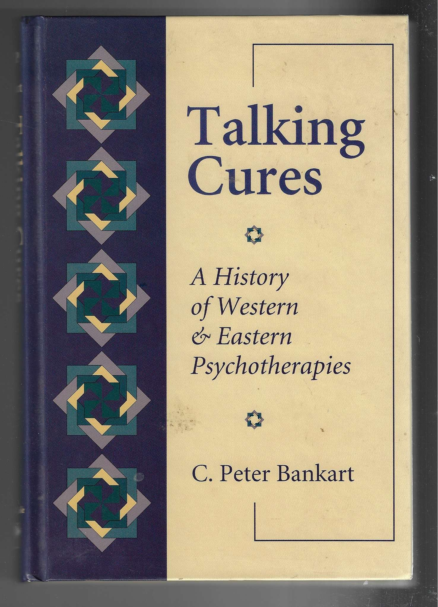 Image for Talking Cures A History of Western and Eastern Psychotherapies