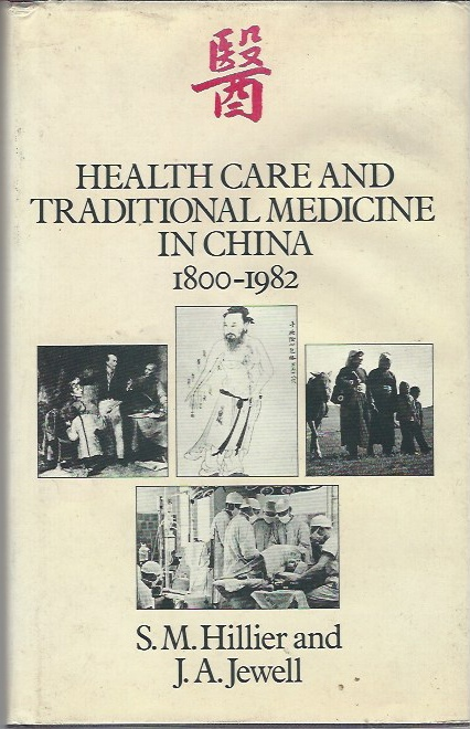 Image for Health Care and Traditional Medicine in China, 1800-1982